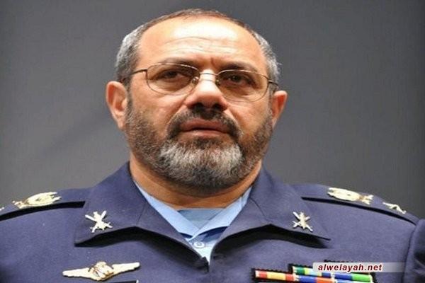 قائد القوات الجوية في الجيش الإيراني؛ سيواجه العدو رداً قاسياً إذا غامر وتجرأ على الجمهورية الإسلامية